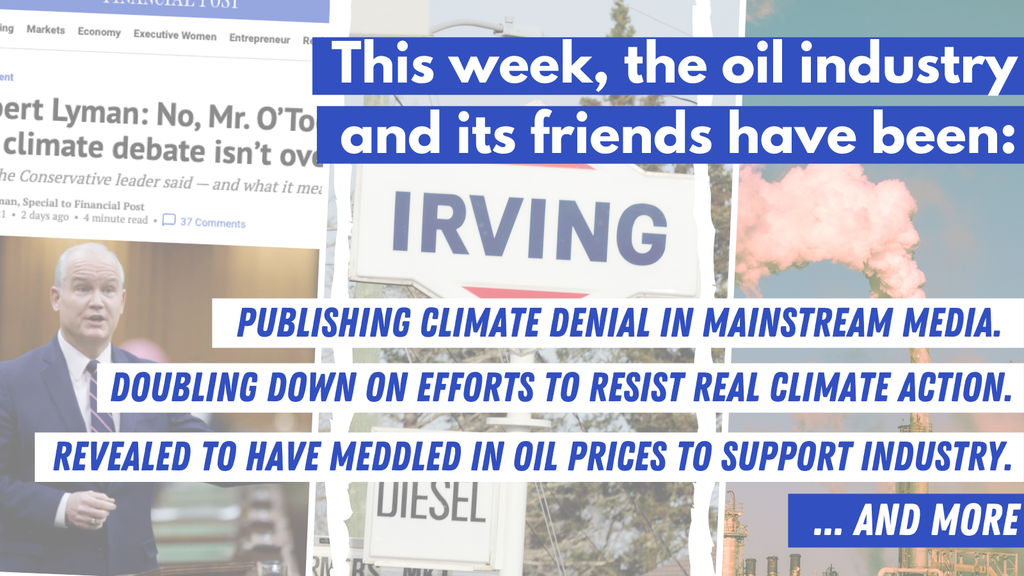 Blog - Irving Oil and New Brunswick , Climate Denial and oil industry action to oppose climate action is this week's news