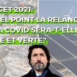 Analyse du budget fédéral 2021: à quel point la relance de la COVID sera-t-elle juste et verte?