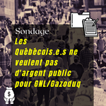 Léger Poll: Quebecers do not want GNL Québec and do not want to see public funds invested