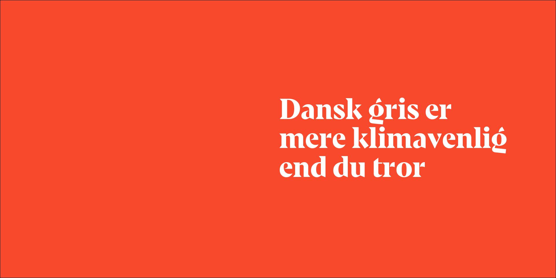 Danish Crown vil så gerne have dig til at tro, at danske svin er klimavenlige.