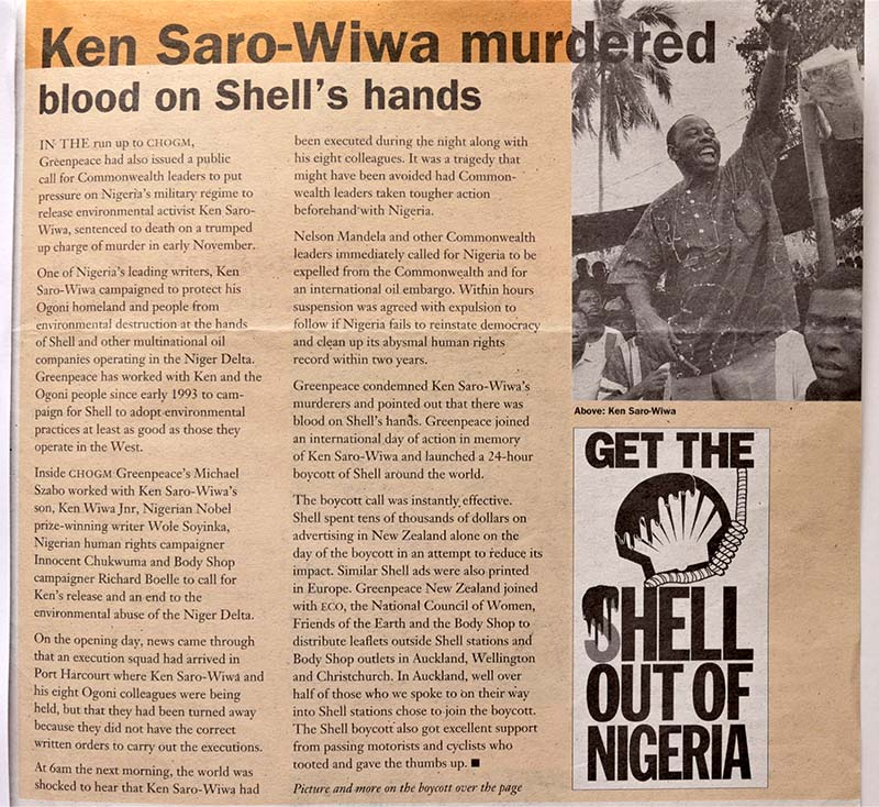 11 November 1995 Greenpeace expressed outrage at the execution of Ken Saro-Wiwa and called a 24-hour boycott of Shell service station in NZ. Greenpeace NZ magazine article.