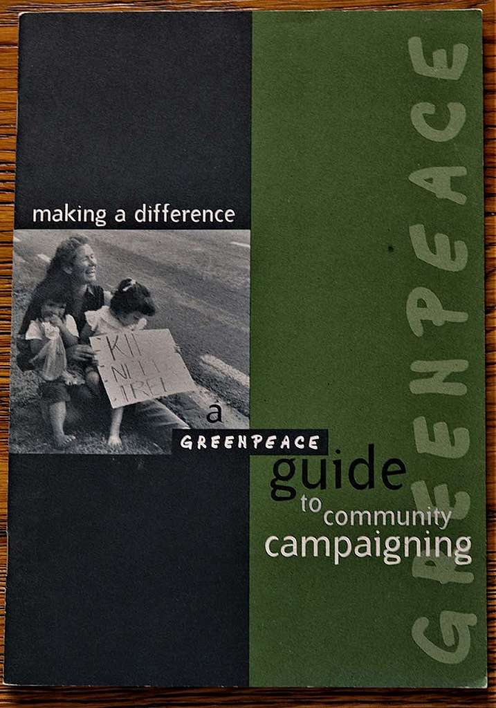 5 November 1995 Mana Tangata produced this Greenpeace Guide to Community Campaigning for their nationwide tour