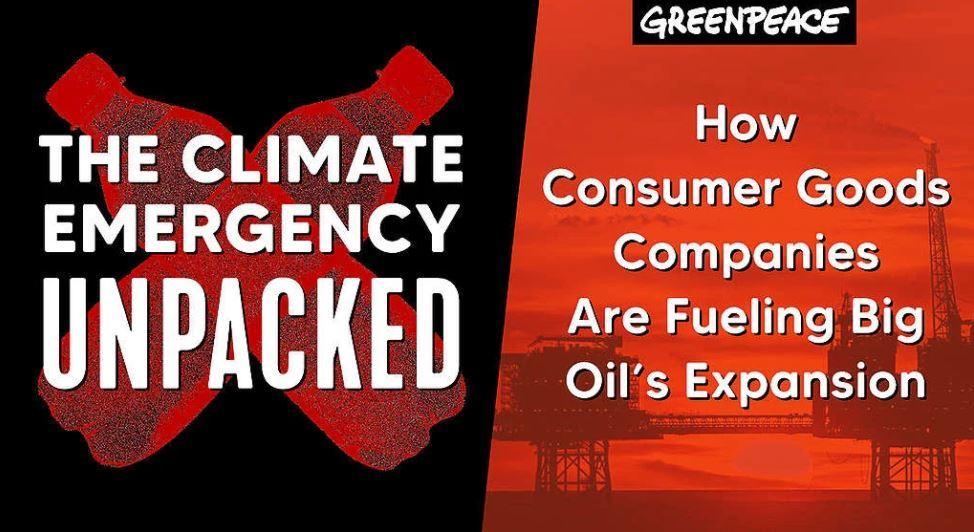 《氣候危機解密:消費品牌如何為石油巨企助燃塑膠擴張》(The Climate Emergency Unpacked: How Consumer Goods Companies are Fueling Big Oil's Plastic Expansion)© Greenpeace