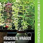 Fűszeres, virágos biokert