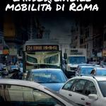 L'insostenibile mobilità di Roma