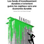 La finance (pas vraiment) verte : Les fonds d'investissement durables ne font pas honneur à leur nom