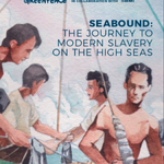 Seabound: The Journey to Modern Slavery on the High Seas