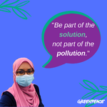 Be a part of the solution, not part of the pollution.