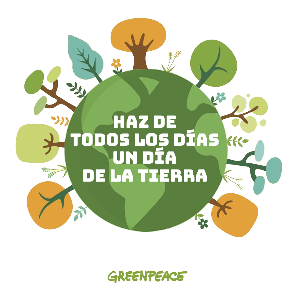 Por qué se conmemora el Día de la Tierra? - Greenpeace México