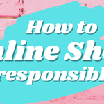 Responsible E-shopping in the time of COVID