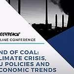 """Konferenca """"Konec premoga: Podnebna kriza, evropske politike in ekonomski trendi"""": posnetki predavanj"""