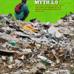 THE RECYCLING MYTH 2.0: The Toxic After-Effects of Imported Plastic Waste in Malaysia