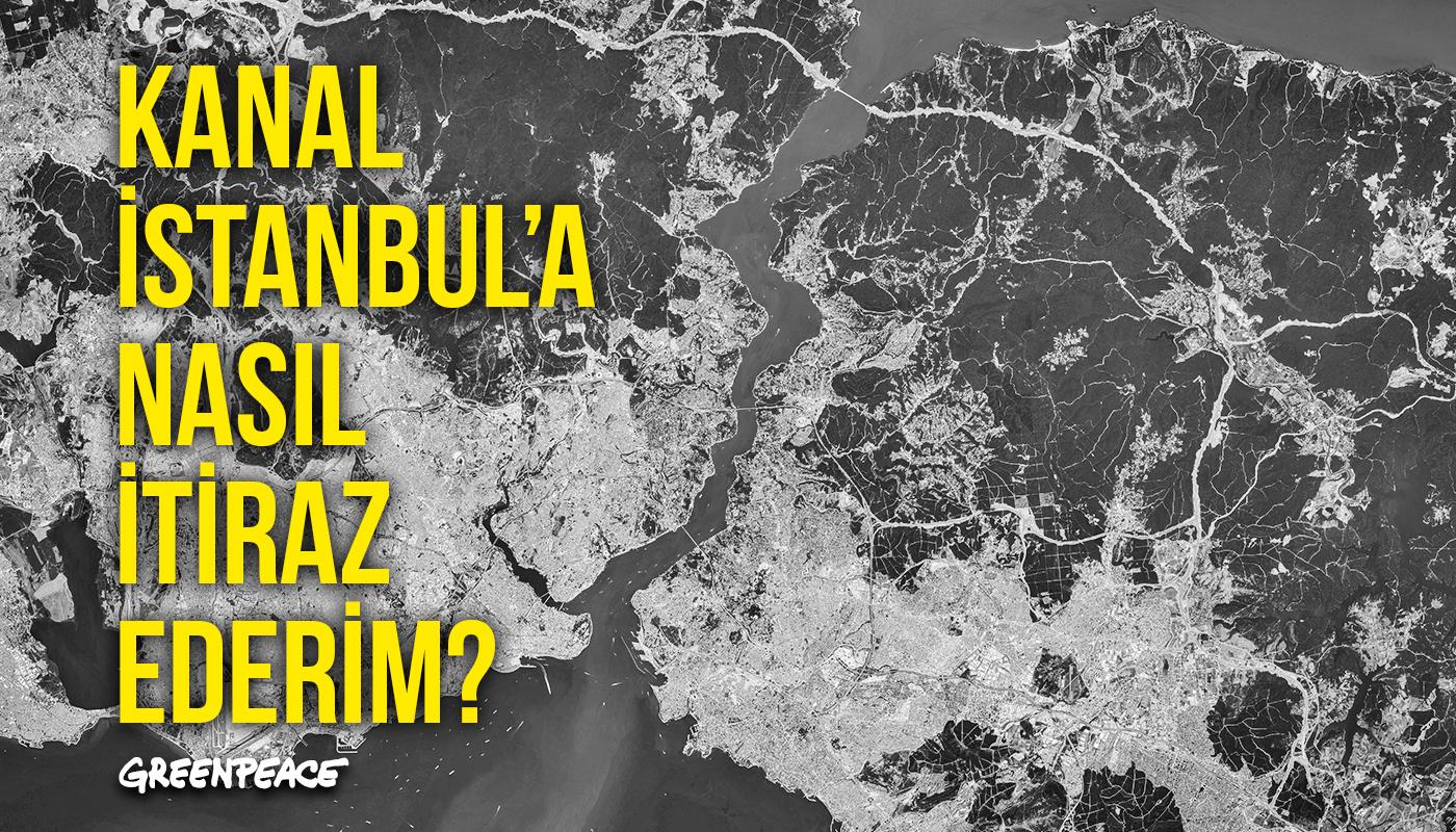 Kanal İstanbul Projesi'nin imar ve çevre düzeni planlarına nasıl itiraz ederim?