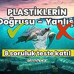 QUIZ: Plastiklerin Doğrusu Yanlışı