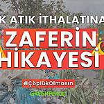 Plastik Atık İthalatına Karşı Zafere Giden Yolculuk