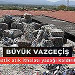 Plastik Atık İthalatı Yasağı Kaldırıldı!
