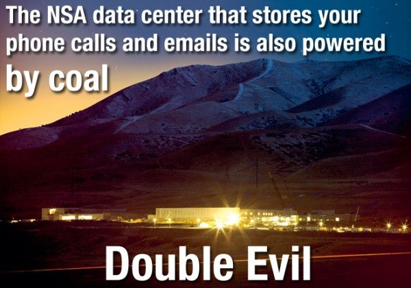 The NSA's data center is being constructed in Utah, where 84 % of the electricity comes from coal.