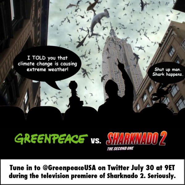 Join @Greenpeaceusa for the Sharknado Premiere
