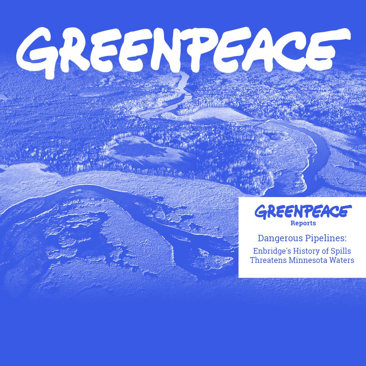 Greenpeace Report: Dangerous Pipelines - Greenpeace USA