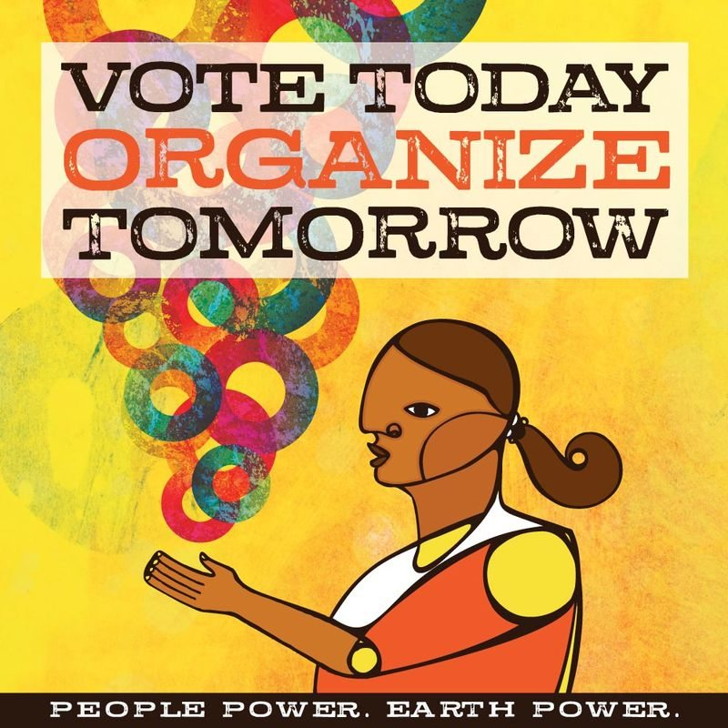 Vote Today, Organize Tomorrow