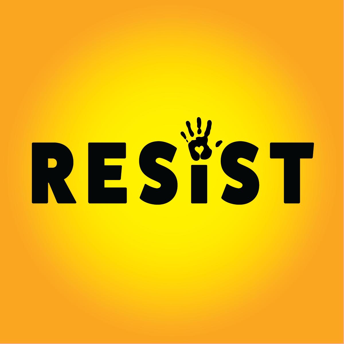 resist  printable and social media materials