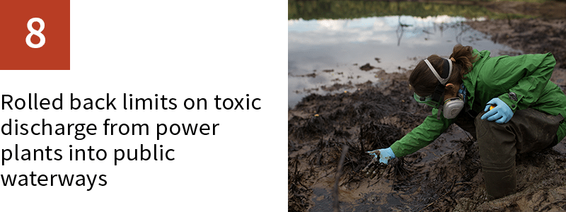 8. Rolled back limits on toxic discharge from power plants into public waterways