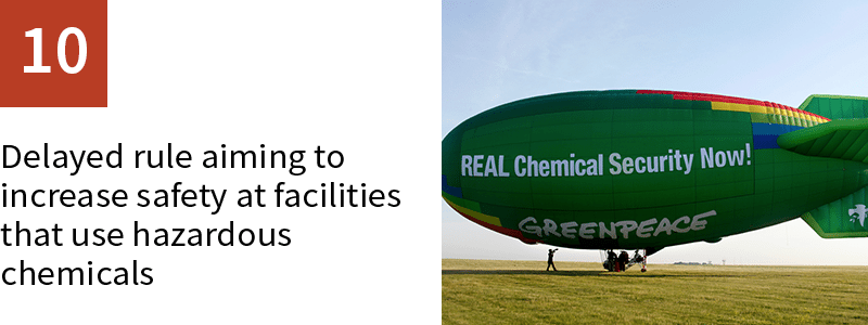 10. Delayed rule aiming to increase safety at facilities that use hazardous chemicals