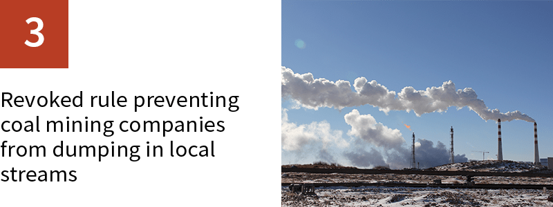 3. Revoked rule preventing coal mining companies from dumping in local streams