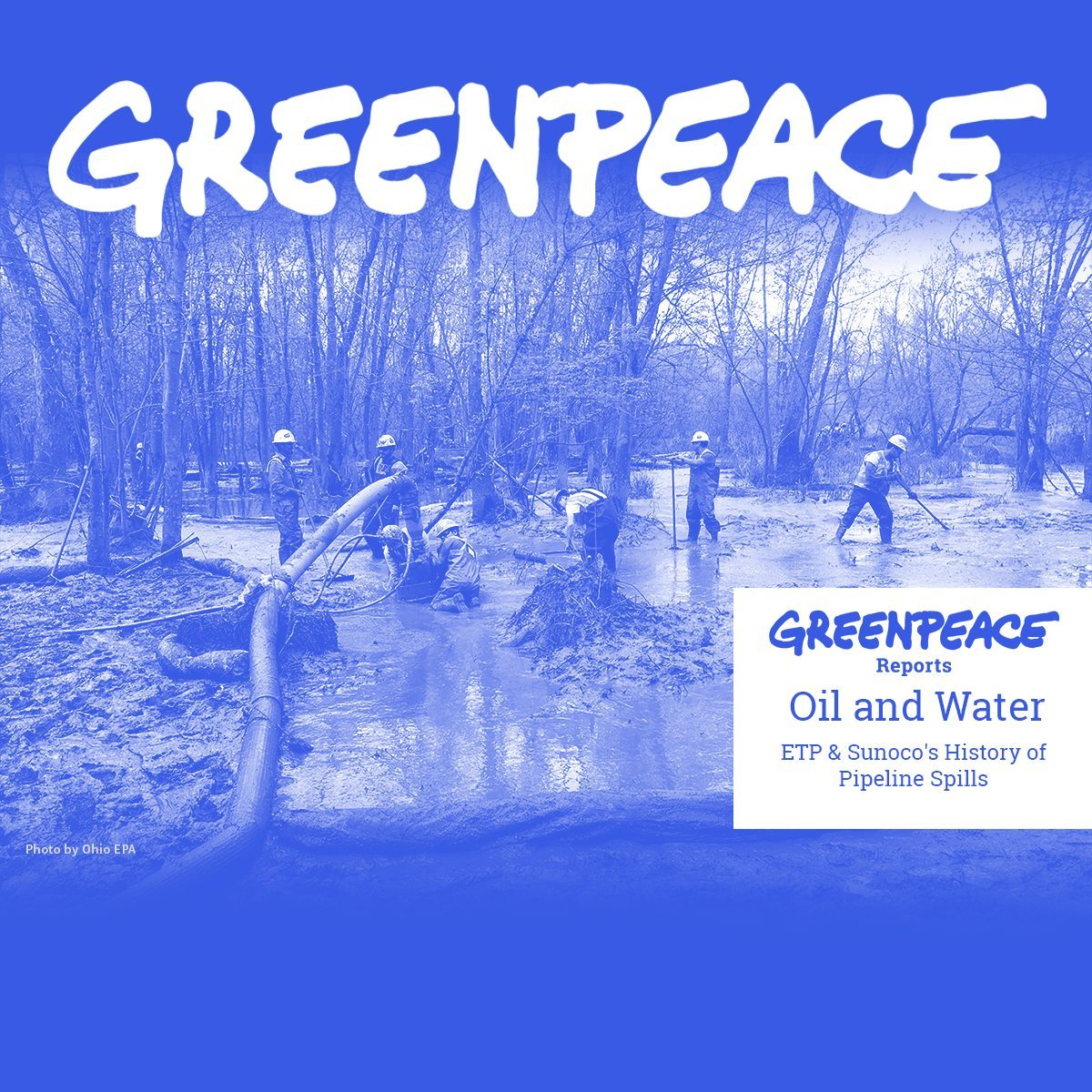 Greenpeace Report: Oil and Water: ETP & Sunoco's History of Pipeline